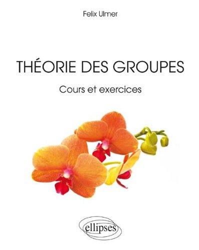 Théorie des Groupes par Felix Ulmer
