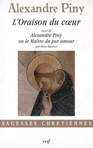 L'oraison du coeur suivi de Alexandre Piny ou le maître du pur amour