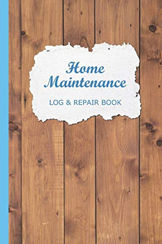 Home Maintenance Log & Repair Book: Checklist & Record Tracker for Repairs & Tasks to Maintain your House Yearly, Monthly Journal Organizer