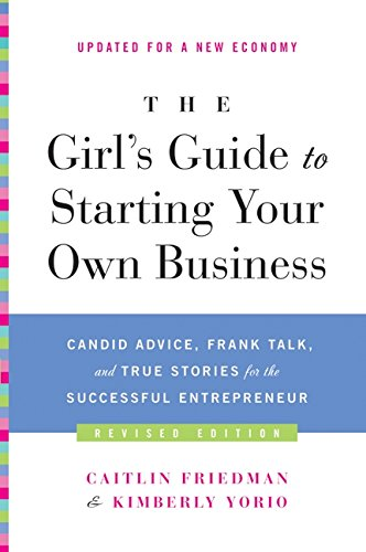 Girl's Guide to Starting Your Own Business (Revised Edition), The