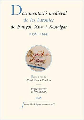 Documentació medieval de les baronies de Bunyol, Xiva i Xestalgar (1238-1344) (Catalan Edition) por ed. Manel Pastor Madalena
