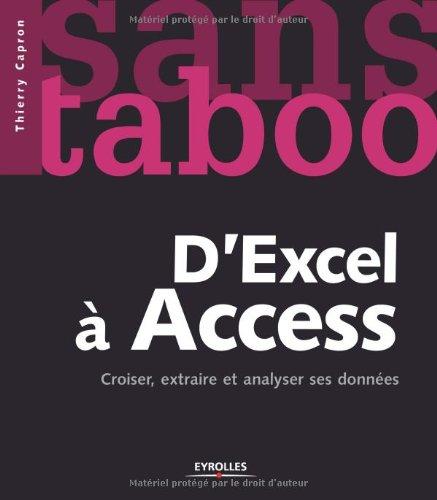 D'Excel  Access: Croiser, extraire et analyser ses donnes