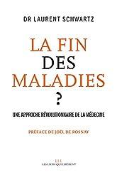La fin des maladies ? : Une approche révolutionnaire de la médecine