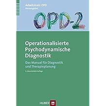 OPD-2 - Operationalisierte Psychodynamische Diagnostik: Das Manual für Diagnostik und Therapieplanung