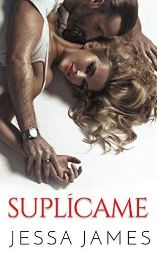 Suplícame eBook: Jessa James: Amazon.es: Tienda Kindle