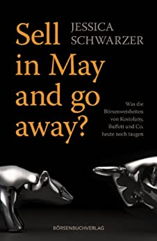 Sell in May and go away? von [Schwarzer, Jessica]