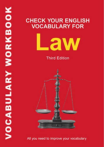 Check Your English Vocabulary for Law: All you need to improve your vocabulary (Check Your English Vocabulary Series) -
