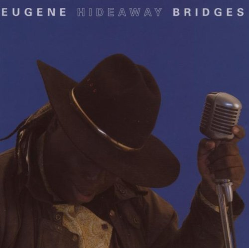 Eugene Hideaway Bridges by Eugene 'Hideaway' Bridges (2007-04-10) -