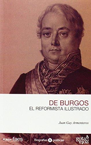 Javier de Burgos, el reformista ilustrado (Biografias Politicas) por Juan Gay Armenteros