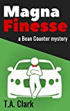 Magna Finesse: a Bean Counter mystery (Bean Counter Mysteries Book 2) (English Edition)