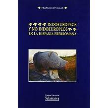 Indoeuropeos y no indoeuropeos en la Hispania Prerromana (Estudios filológicos)