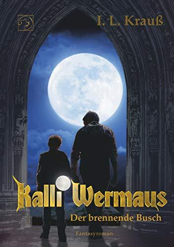 Buchseite und Rezensionen zu 'Kalli Wermaus: Der brennende Busch' von I. L. Krauß