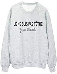 YouDesign Sweat shirt imprimé citation humour je ne suis pas tétue je suis  déterminée ref 2315 29d99a46338f