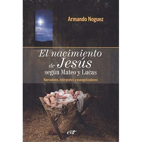 El nacimiento de Jesús según Mateo y Lucas: Narradores, intérpretes y evangelizadores