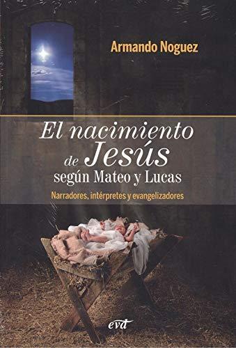 EL NACIMIENTO DE JESÚS SEGÚN MATEO Y LUCAS (Materiales de trabajo) por ARMANDO NOGUEZ