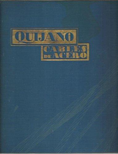 CABLES DE ACERO. SOCIEDAD ANONIMA JOSE MARIA QUIJANO. LOS CORRALES DE BUELNA. SANTANDER. CASA FUNDADA EN 1873.