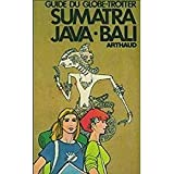 Sumatra, Java, Bali (Guide du globe-trotter)