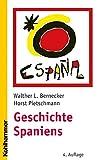 Geschichte Spaniens: Von der frühen Neuzeit bis zur Gegenwart (Ländergeschichten) - Walther L. Bernecker, Horst Pietschmann