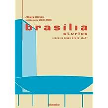 Brasilia Stories Leben in einer neuen Stadt