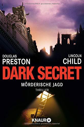 Dark Secret: Mörderische Jagd: Special Agent Pendergasts 6. Fall (Ein Fall für Special Agent Pendergast, Band 6)