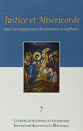 La prire de dlivrance et d'exorcisme : Justice et Misricorde - Colloques de l'IAD - n7.