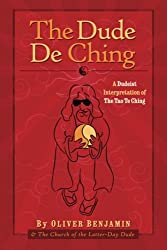 The Dude De Ching: A Dudeist Interpretation of the Tao Te Ching