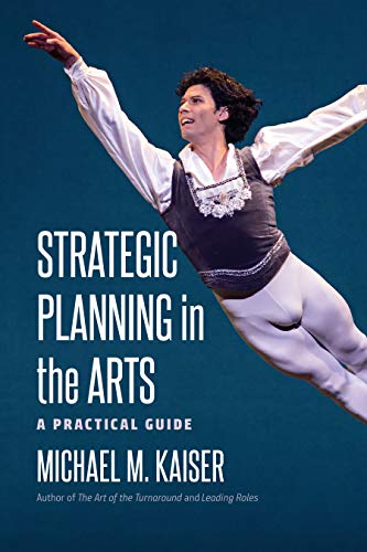 Strategic Planning in the Arts: A Practical Guide (English Edition)