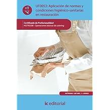 Aplicación de normas y condiciones higiénico-sanitarias en restauración. hotr0308 - operaciones básicas de catering