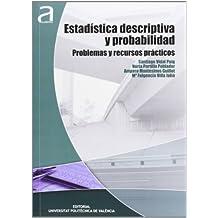 ESTADÍSTICA DESCRIPTIVA Y PROBABILIDAD: PROBLEMAS Y RECURSOS PRÁCTICOS (Académica)