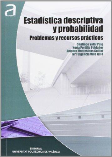ESTADÍSTICA DESCRIPTIVA Y PROBABILIDAD: PROBLEMAS Y RECURSOS PRÁCTICOS (Académica) por Nuria Portillo Poblador