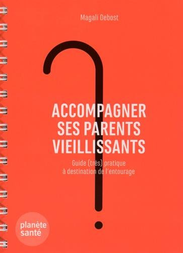 Accompagner ses parents vieillissants par Magali Debost