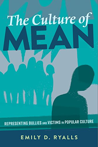 The Culture of Mean: Representing Bullies and Victims in Popular Culture (Mediated Youth Book 30) (English Edition) por Emily D. Ryalls
