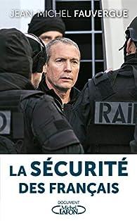 La sécurité des Français par Jean-Michel Fauvergue