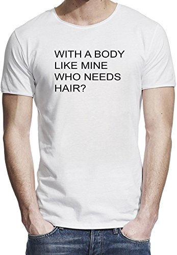 With A Body Like Mine Who Needs Hair Funny Slogan T-shirt bordo grezzo uomini X-Large