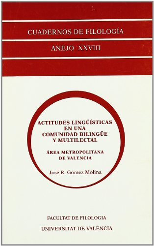 Actitudes lingüísticas en una comunidad bilingüe y multilectal: Área metropolitana de Valencia (Quaderns de Filologia...