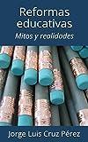 Reformas educativas: Mitos y realidades (Práctica docente)