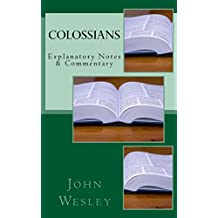 Colossians: Explanatory Notes & Commentary