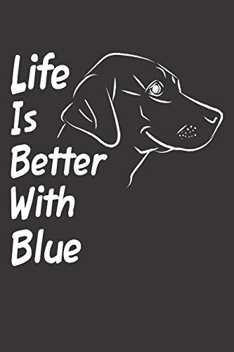 Life Is Better With Blue: Blank Dotted Male Dog Name Personalized & Customized Labrador Notebook Journal for Women, Men & Kids. Chocolate, Yellow & ... & Christmas Gift for Dog Lover & Owner. -