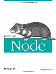 Learning Node by Shelley Powers (2012-10-10)