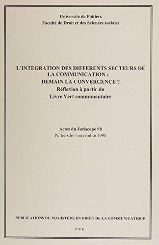L'Intégration des différents secteurs de la communication : demain la convergence ?: Réflexion à partir du Livre vert communautaire