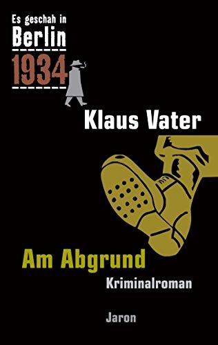 Am Abgrund: Kappes 13. Fall. Kriminalroman (Es geschah in Berlin)
