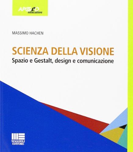 Scienza della visione. Spazio e Gestalt, design e comunicaizone
