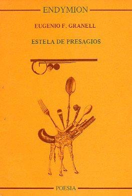 Estela de presagios (Poesía) por Eugenio F. Granell