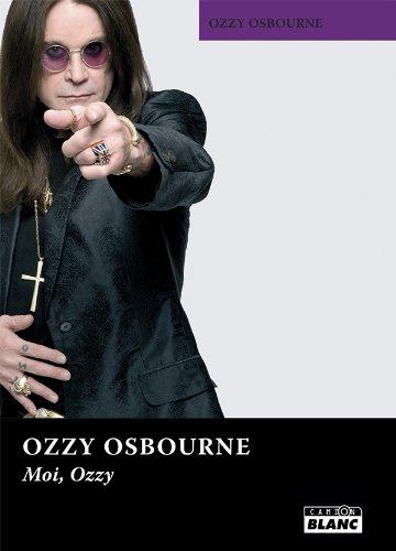 OZZY OSBOURNE Moi, Ozzy par Ozzy Osbourne