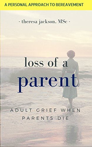 Loss of a Parent: Adult Grief When Parents Die (English Edition)
