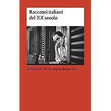 Racconti italiani del XX secolo: (Fremdsprachentexte) (Reclams Universal-Bibliothek)