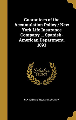 guarantees-of-the-accumulation-policy-new-york-life-insurance-company-spanish-american-department-18