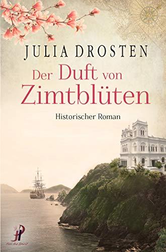 Der Duft von Zimtblüten - historischer Roman