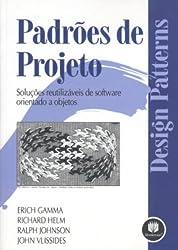 Padrões de Projeto - Soluções Reutilizáveis de Software Orientado a Objetos