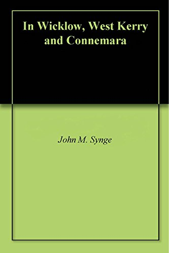 In Wicklow, West Kerry and Connemara (English Edition) por John M. Synge